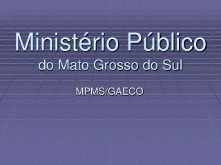 Ministério Público do Mato Grosso do Sul