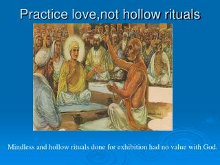 Practice love,not hollow rituals