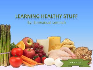 Learning Healthy Stuff