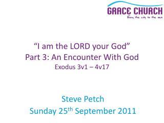 Steve Petch Sunday 25 th  September 2011