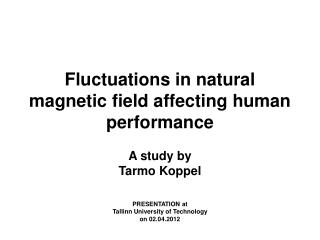 Fluctuations in natural magnetic field affecting human performance