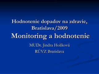 Hodnotenie dopadov na zdravie, Bratislava/2009   Monitoring a hodnotenie