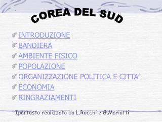 INTRODUZIONE BANDIERA AMBIENTE FISICO POPOLAZIONE ORGANIZZAZIONE POLITICA E CITTA' ECONOMIA