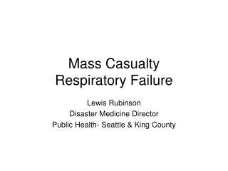 Mass Casualty  Respiratory Failure