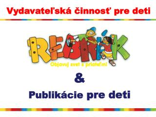 & Publikácie  pre deti