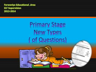 Primary Stage  N ew Types ( of Questions)