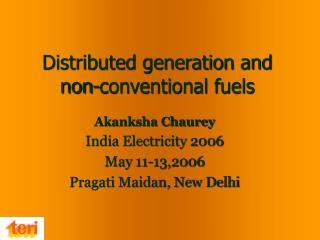 Distributed generation and non-conventional fuels