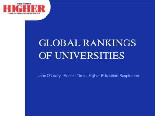 GLOBAL RANKINGS OF UNIVERSITIES