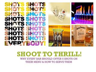 Why every bar should offer 5 shots on  their menu & how to serve them