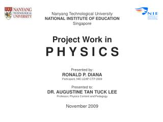 Nanyang  Technological University NATIONAL INSTITUTE OF EDUCATION Singapore Project Work in