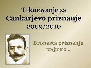 Tekmovanje za  Cankarjevo priznanje  2009/2010