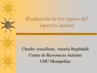 Evaluaci ó n de los signos del espectro autista