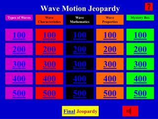 Wave Motion Jeopardy
