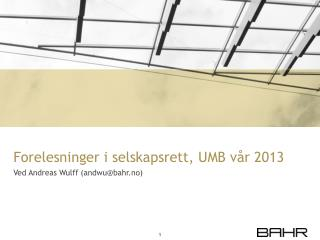 Forelesninger i selskapsrett, UMB v�r 2013