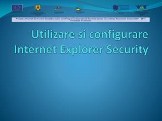 Utilizare si configurare Internet Explorer Security