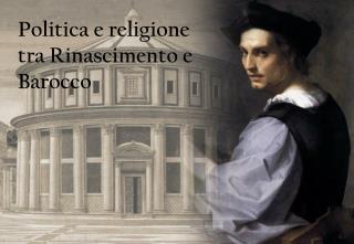Politica e religione tra Rinascimento e Barocco