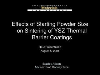 Bradley Allison Advisor: Prof. Rodney Trice