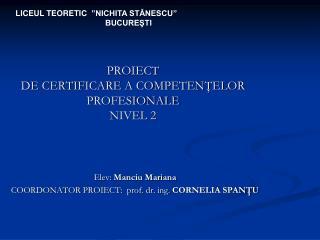 PROIECT DE CERTIFICARE A COMPETEN?ELOR PROFESIONALE NIVEL 2