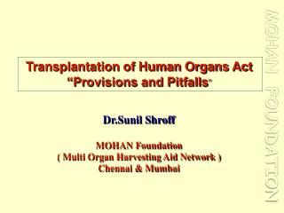 """Transplantation of Human Organs Act """"Provisions and Pitfalls """""""