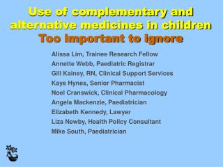 Use of complementary and alternative medicines in children  Too important to ignore