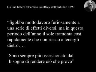 Da una lettera all�amico Geoffrey dell�autunno 1890