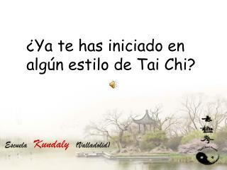 ¿Ya te has iniciado en  algún estilo de Tai Chi?