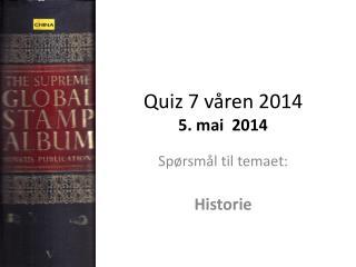 Quiz 7 våren 2014 5. mai  2014