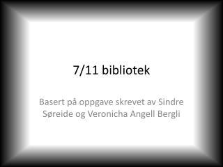 7/11 bibliotek