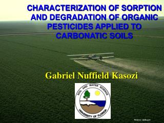 CHARACTERIZATION OF SORPTION AND DEGRADATION OF ORGANIC PESTICIDES APPLIED TO CARBONATIC SOILS