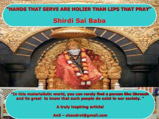 """HANDS THAT SERVE ARE HOLIER THAN LIPS THAT PRAY"" Shirdi Sai Baba"