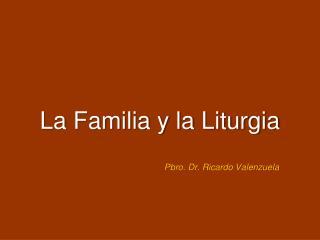 La Familia y la Liturgia