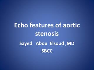 Echo features of aortic stenosis