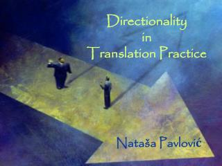 Directionality  in  Translation Practice