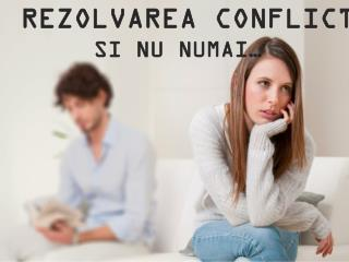 REZOLVAREA CONFLICTELOR IN FAMILIE SI NU NUMAI�