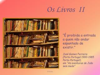Os Livros  II