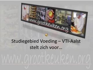 Studiegebied Voeding –  VTI-Aalst stelt zich voor…