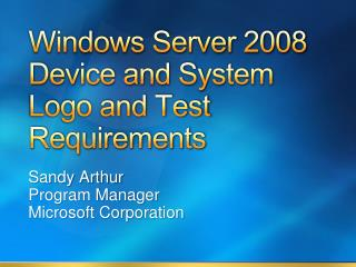 Windows Server 2008 Device and System  Logo and Test Requirements