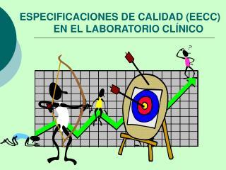 ESPECIFICACIONES DE CALIDAD (EECC) EN EL LABORATORIO CLÍNICO