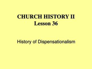 CHURCH HISTORY II  Lesson 36