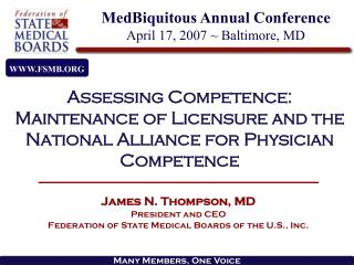 James N. Thompson, MD President and CEO Federation of State Medical Boards of the U.S., Inc.
