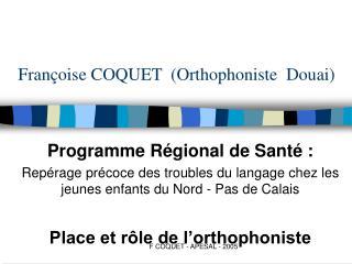 Fran oise COQUET  Orthophoniste  Douai