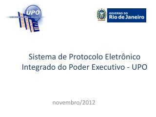 Sistema  de Protocolo Eletrônico Integrado do Poder  Executivo - UPO