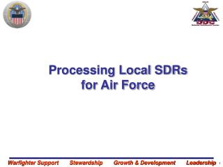 Processing Local SDRs for Air Force