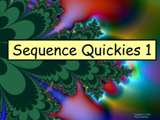 Sequence Quickies 1