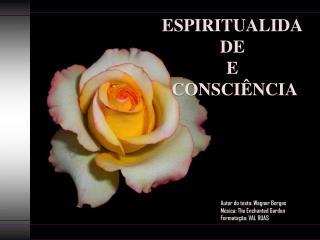 Autor do texto: Wagner Borges Música:  The Enchanted Garden Formatação: VAL RUAS