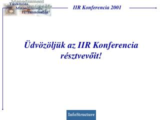 �dv�z�lj�k az IIR Konferencia r�sztvev?it!