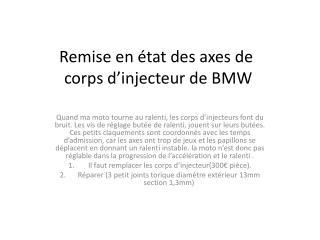 Remise en état des axes de  corps d'injecteur de BMW