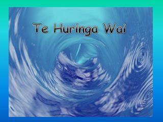 Te  Huringa  Wai