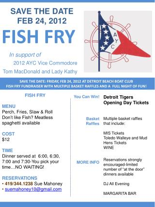 FISH FRY  MENU Perch, Fries, Slaw  Roll Don t like Fish Meatless spaghetti available  COST 12  TIME Dinner served at  6: