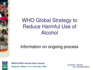 WHO Global Strategy to Reduce Harmful Use of Alcohol